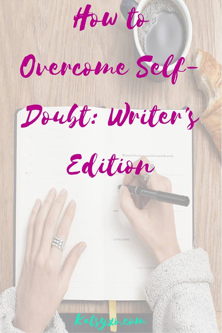 How to Overcome Self-Doubt- Writers Edition